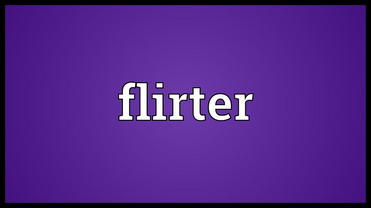 flirter définition)