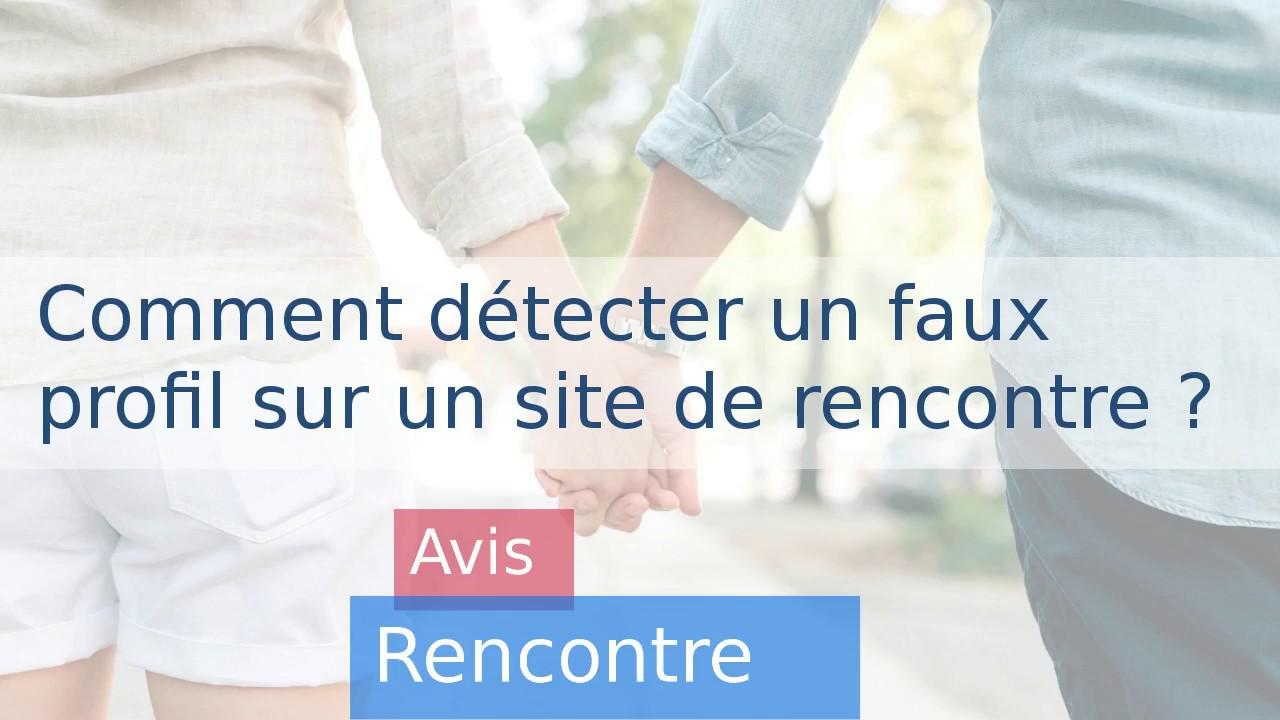 comment détecter un faux profil sur un site de rencontre