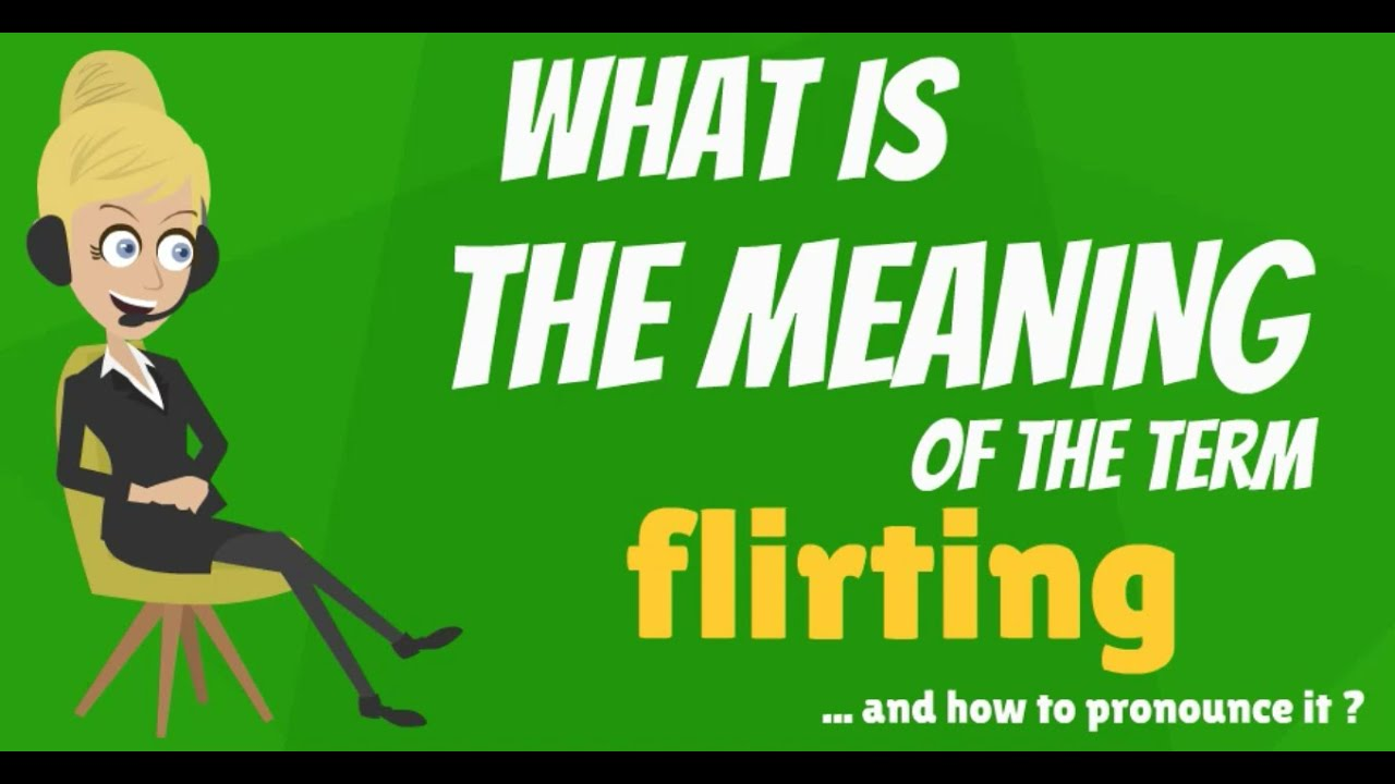 A flirter meaning - Dating site - click and find mutual relations looking