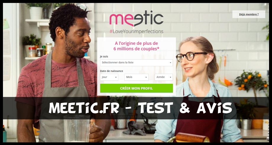 Meetic - 57 avis, prix, fonctionnement, sérieux ou pas ?
