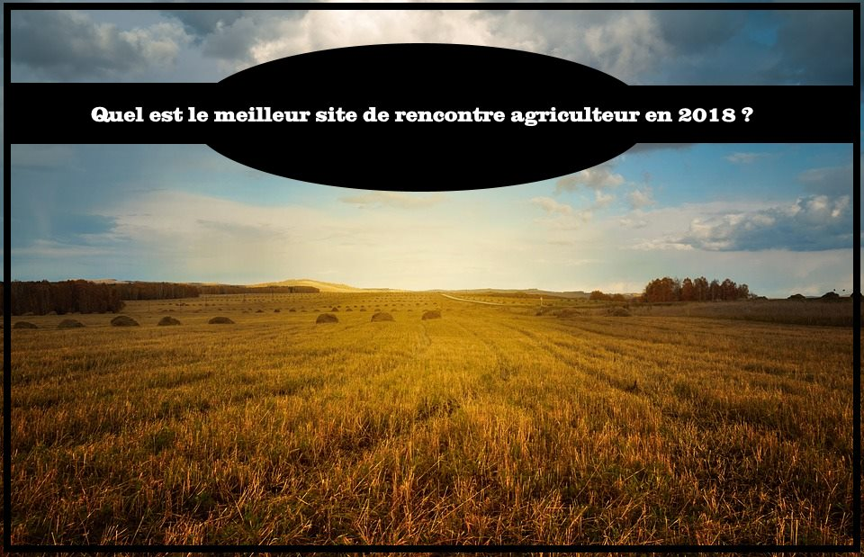 site de rencontre agriculteur francais