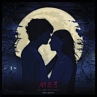 You and the Night / Les rencontres d'après minuit Soundtrack (by M83)