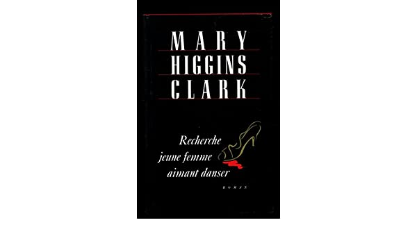 mary higgins clark recherche jeune fille aimant danser