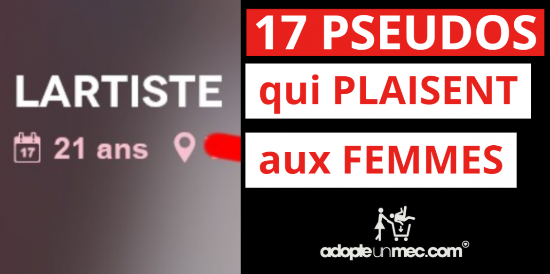 💻Pseudo site de rencontre : 17 exemples qui PLAISENT aux femmes !