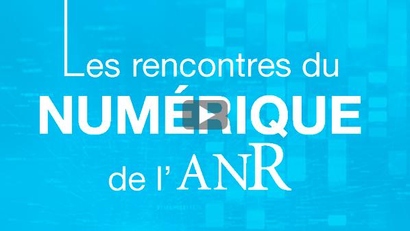 Retour sur la 2ème édition des Rencontres du numérique de l'ANR | ANR
