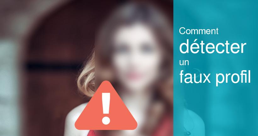 comment détecter un faux profil sur un site de rencontre)